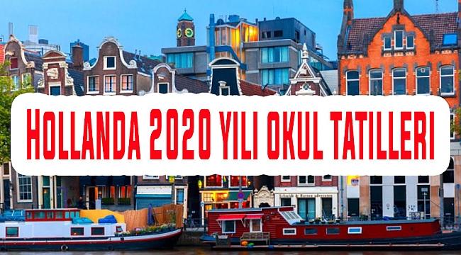 Hollanda 2020 yılı okul tatilleri – Hollandada okullar ne zaman tatil?