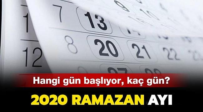 2020 yılında Ramazan ne zaman başlıyor ayın kaçında Ramazan kaç gün oruç