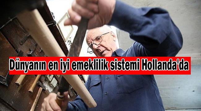 Dünyanın en iyi emeklilik sistemi Hollanda'da