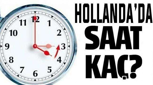 Hollanda'da saat kaç, Amsterdam, Rotterdam şu anda saat kaç?