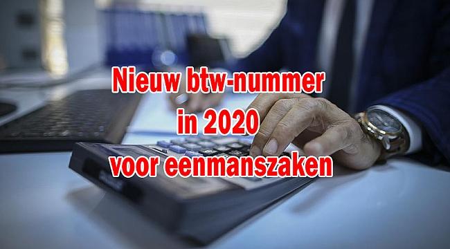 Nieuw btw-nummer in 2020 voor eenmanszaken