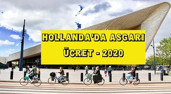 Hollanda'da asgari ücretler 2020'de ne kadar olacak?