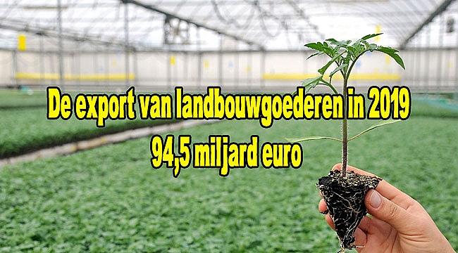 De export van landbouwgoederen in 2019 94,5 miljard euro.