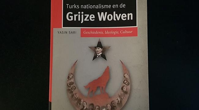 Turks Nationalisme en de Grijze Wolven Türk Milliyetçiliği ve Bozkurtlar Kitabı tanıtıldı