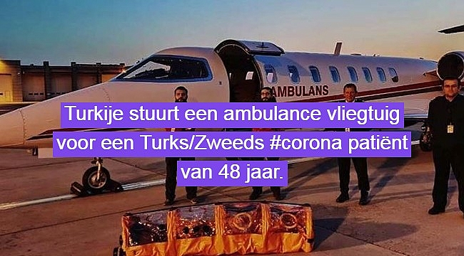 Turkije stuurt een ambulance vliegtuig voor een Turks/Zweeds corona patiënt van 48 jaar