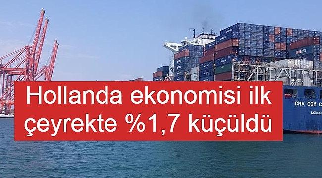 Hollanda ekonomisi ilk çeyrekte %1,7 küçüldü