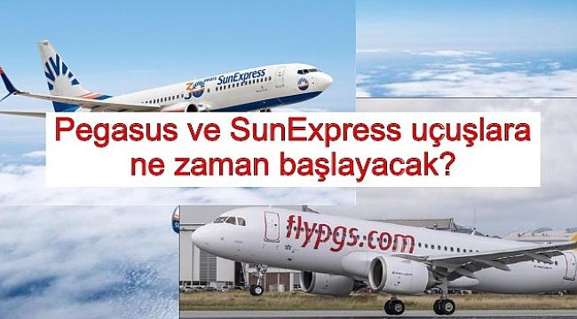 Pegasus ve SunExpress uçuşlara ne zaman başlayacak?
