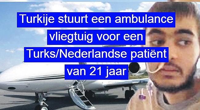 Turkije stuurt een ambulance vliegtuig voor een Turks/Nederlandse patiënt van 21 jaar