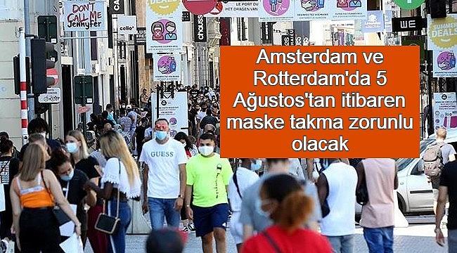 Amsterdam ve Rotterdam şehirlerinde 5 Ağustos'tan itibaren maske takma zorunlu