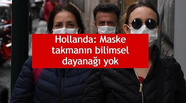 Hollanda: Maske takmanın bilimsel dayanağı yok