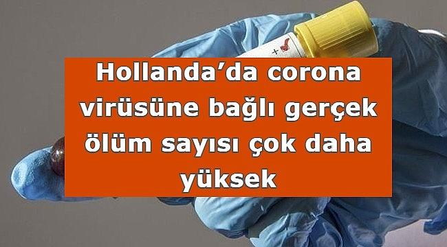 Hollanda'da corona virüsüne bağlı gerçek ölüm sayısı çok daha yüksek