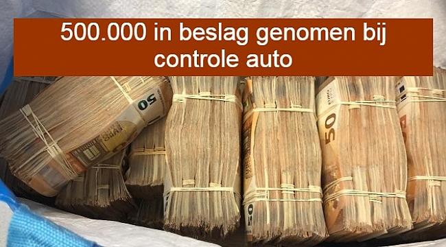 500.000 in beslag genomen bij controle auto