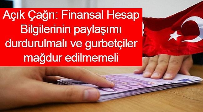Açık Çağrı: Finansal Hesap Bilgilerinin paylaşımı durdurulmalı ve gurbetçiler mağdur edilmemeli