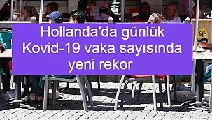 Hollanda'da günlük Kovid-19 vaka sayısında yeni rekor