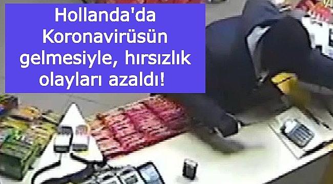 Hollanda'da Koronavirüsün gelmesiyle, hırsızlık olayları azaldı!