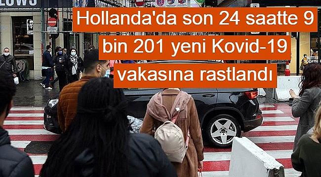 Hollanda'da son 24 saatte 9 bin 201 yeni Kovid-19 vakasına rastlandı