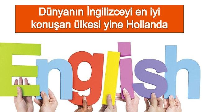 Hollanda Ana dili İngilizce olmayıp Dünyanın en iyi İngilizce konuşan ülkesi