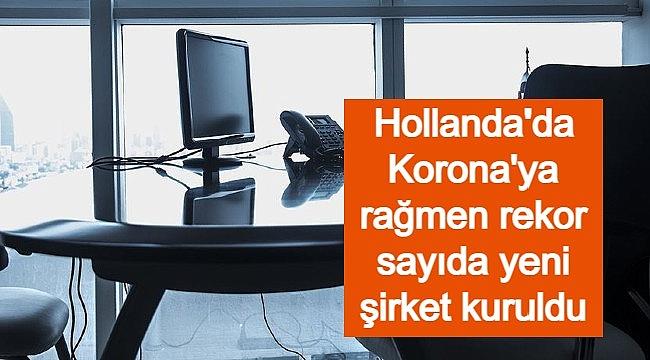 Hollanda'daki şirket sayısı Korona'ya rağmen 2020'de 78 bin arttı