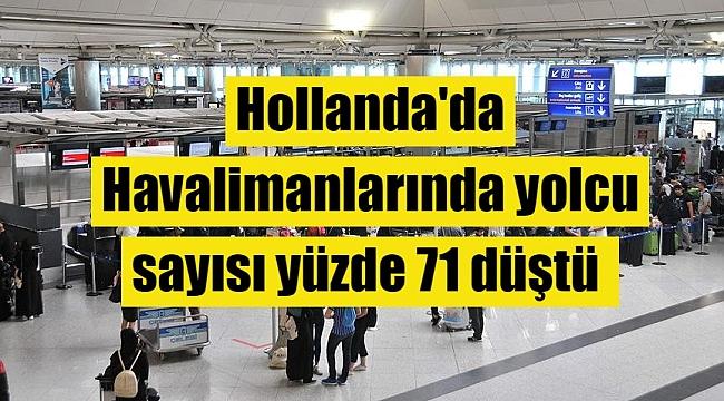 Hollanda'da Havalimanlarında Yolcu sayısı 2020'de yüzde 71 düştü