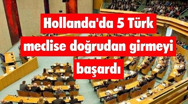 Hollanda'da 5 Türk meclise doğrudan girmeyi başardı