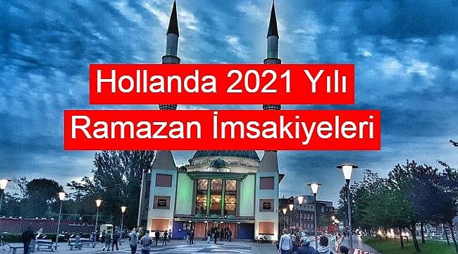 Hollanda 2021 Yılı Ramazan İmsakiyeleri