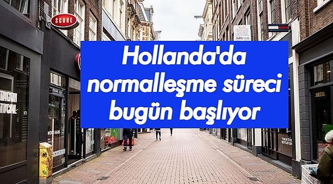 Hollanda'da normalleşme sürecinde ilk adım bugün başladı