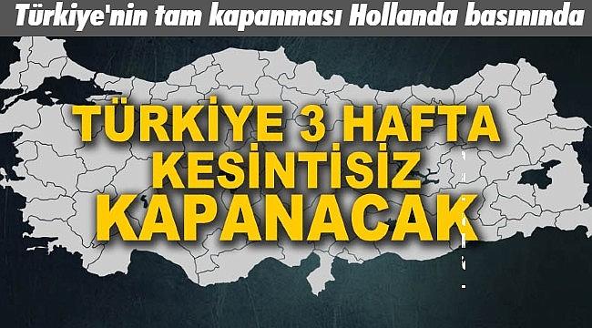Türkiye'nin tam kapanması Hollanda basınında