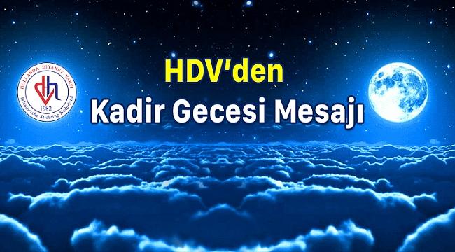 HDV'den Kadir Gecesi Mesajı