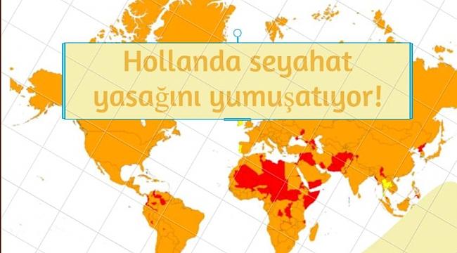 Hollanda seyahat yasağını yumuşatıyor! Listede henüz Türkiye yok
