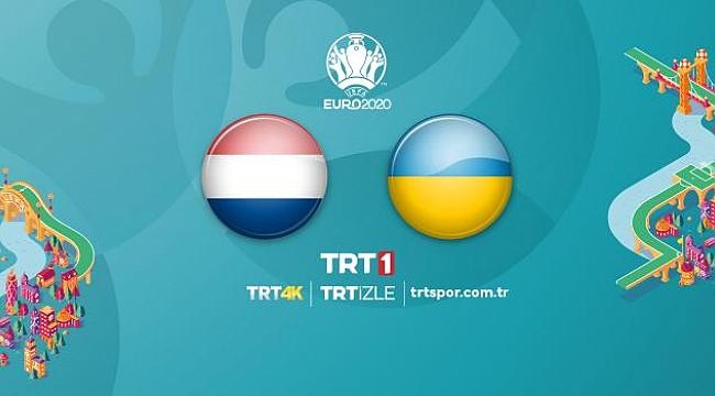 Hollanda - Ukrayna maçı TRT1 ve NPO 1'de