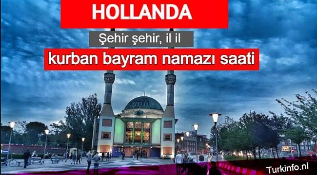 Hollanda'da Bayram namazı saat kaçta kılınacak? Hollanda 2021 Kurban Bayramı namaz saatleri