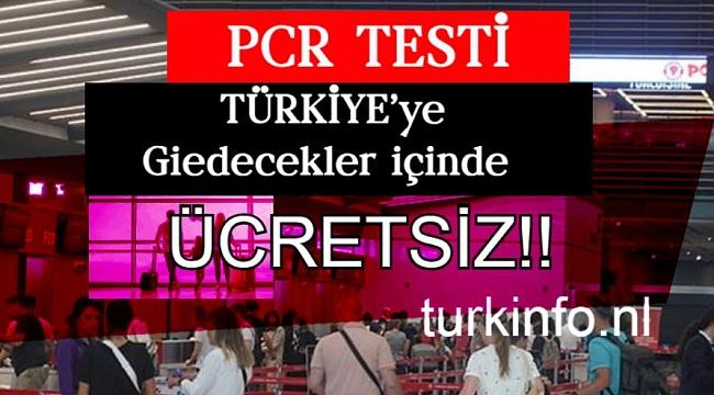 PCR testi Türkiye'ye gidecekler içinde ücretsiz
