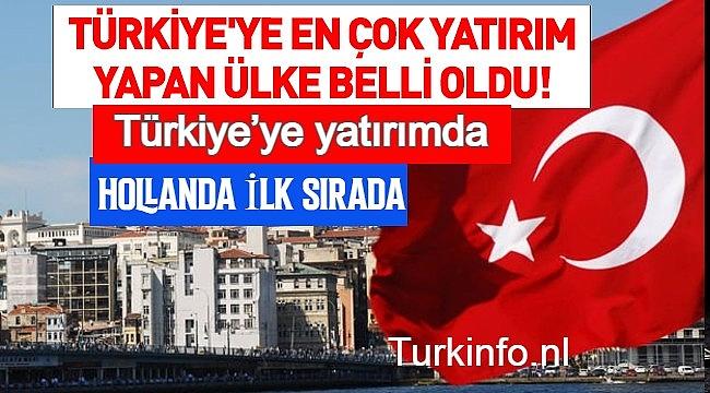 Türkiye'ye yatırımda HOLLANDA İLK SIRADA
