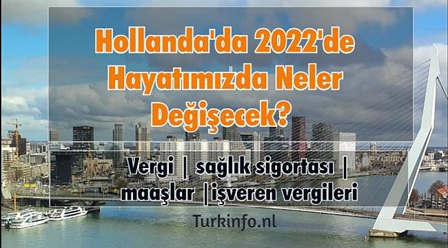 2022 yılının Hollanda bütçesi, Hollanda'da 2022'de Hayatımızda Neler Değişecek?? Vergi, sağlık sigortası ve maaşlar