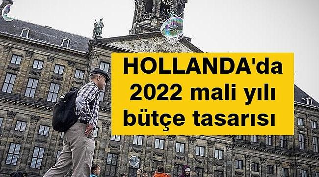 HOLLANDA'da 2022 mali yılı bütçe tasarısı basına sızdı