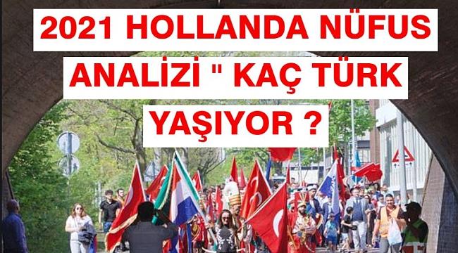 Hollanda'da ne kadar Türk var? Hollanda'da kaç Türk yaşıyor? İşte Hollanda Türk Nüfus analizi