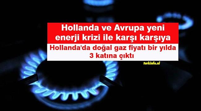 Hollanda ve Avrupa yeni enerji krizi ile karşı karşıya-Hollanda'da doğal gaz fiyatı bir yılda 3 katına çıktı
