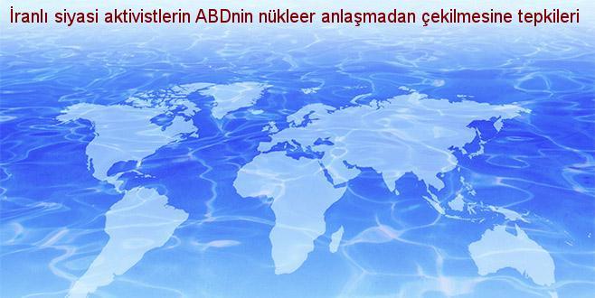 İranlı siyasi aktivistlerin ABD'nin nükleer anlaşmadan çekilmesine tepkileri