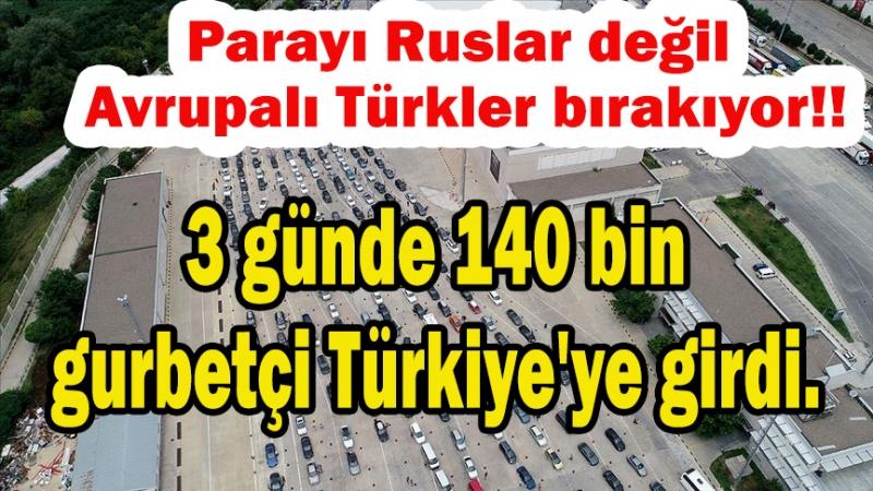 3 günde 140 bin gurbetçi Türkiye'ye giriş yaptı Tüm zamanların rekoru kırıldı