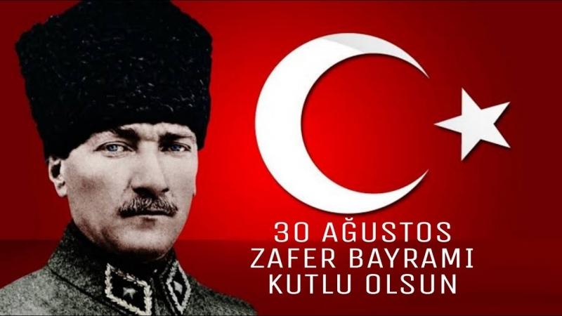 Büyük Zafer'in 97. yıl dönümü kutlanıyor-30 Ağustos Zafer Bayramı kutlu olsun!