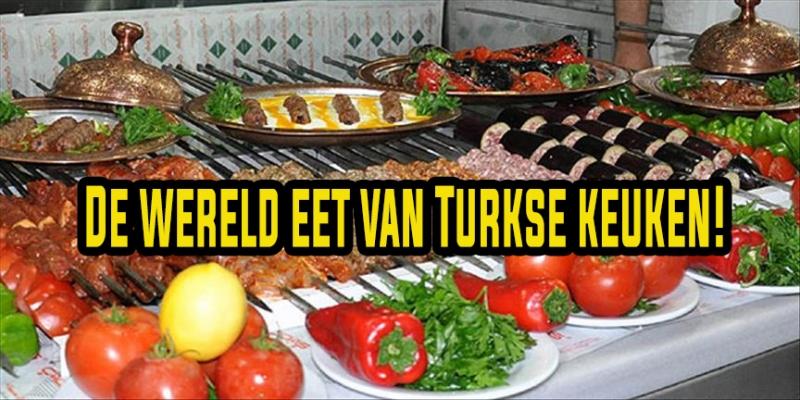 De wereld eet van Turkse keuken!