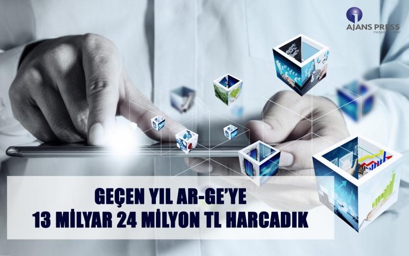 Geçen yıl Ar-Ge 'ye 13 milyar 24 milyon tl harcadık