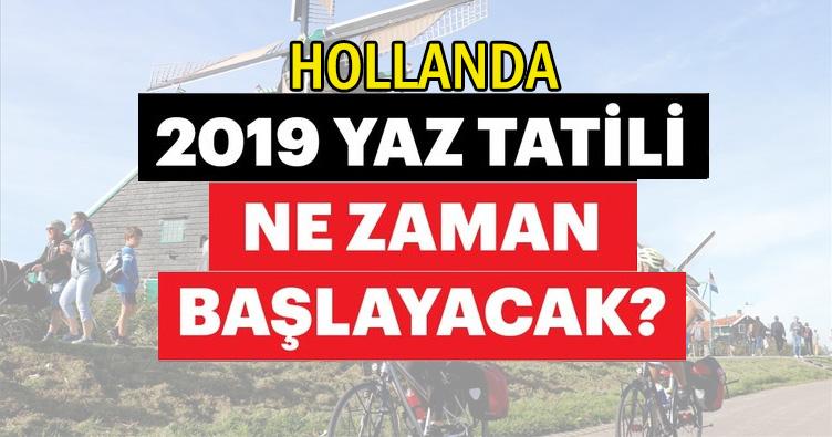 Hollanda okul tatilleri 2019|Hollanda yaz tatili 2019