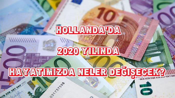 Hollanda'da 2020 yılında Hayatımızda Neler Değişecek?