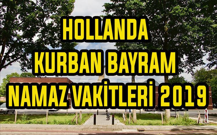 Hollanda'da Kurban Bayramı Namazı Saatleri 2019| Hollanda'da 2019 Kurban Bayram namaz vakitleri