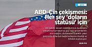ABD-Çin çekişmesi: Her şey doların statüsü için