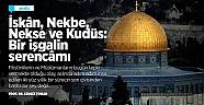 ANALİZ - İskân, Nekbe, Nekse ve Kudüs: Bir işgalin serencâmı