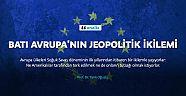 Batı Avrupa'nın jeopolitik ikilemi