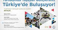 Gençlerimiz Yurtdışı Türkler Gençlik Kampında Buluşuyor!