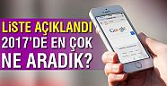 Google'da 2017 yılında Türkiye'de en çok arananlar listesi